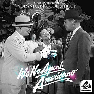 Yolanda Be Cool and DCUP — We No Speak Americano (studio acapella)