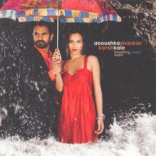 <i>Breathing Under Water</i> 2007 studio album by Anoushka Shankar and Karsh Kale