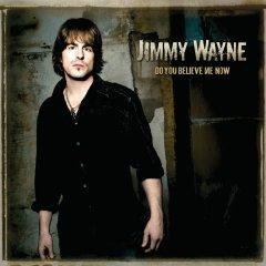 <i>Do You Believe Me Now</i> (album) 2008 studio album by Jimmy Wayne