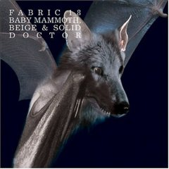 <i>Fabric 18</i> 2004 compilation album by Baby Mammoth, Beige & Solid Doctor