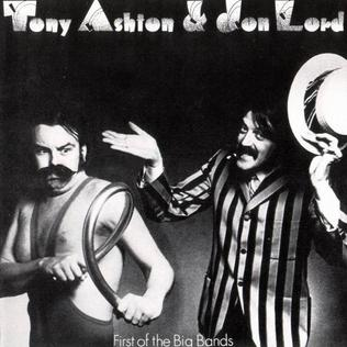 <i>First of the Big Bands</i> 1974 studio album by Tony Ashton and Jon Lord