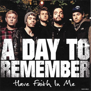 Have Faith in Me - Wikipedia A Day To Remember Have Faith In Me Quotes