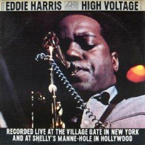 <i>High Voltage</i> (Eddie Harris album) 1969 live album by Eddie Harris