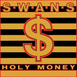 <i>Holy Money</i> 1986 studio album by Swans