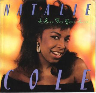 I Live for Your Love 1987 single by Natalie Cole