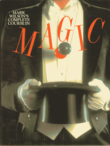 Mark Wilson Course in Magic 1977 Printing The Modern Classic of Magic Instructio