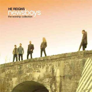 <i>He Reigns: The Worship Collection</i> 2005 compilation album by Newsboys
