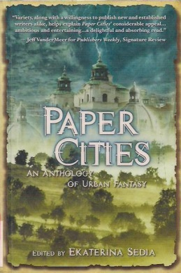 Sedia - Paper Cities - An Anthology of Urban Fantasy Coverart.png