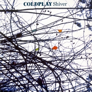 Shiver (Coldplay song) song by Coldplay