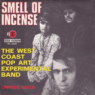 Smell of Incense 1968 song performed by The West Coast Pop Art Experimental Band