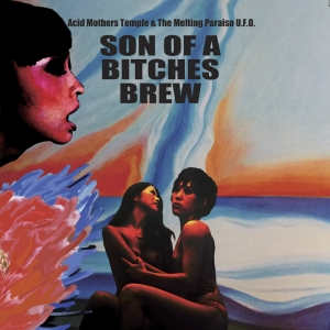 <i>Son of a Bitches Brew</i> 2012 studio album by Acid Mothers Temple & the Melting Paraiso U.F.O.