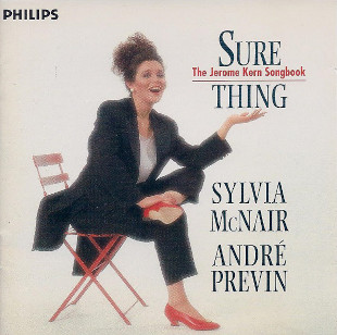 <i>Sure Thing: The Jerome Kern Songbook</i> 1994 studio album by André Previn and Sylvia McNair