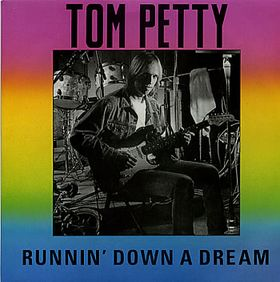 Runnin Down a Dream 1989 single by Tom Petty