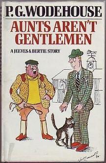 Aunts Arent Gentlemen (Jeeves, Book 15)