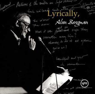 <i>Lyrically, Alan Bergman</i> 2007 studio album by Alan Bergman