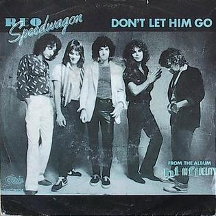 Dont Let Him Go 1981 single by REO Speedwagon