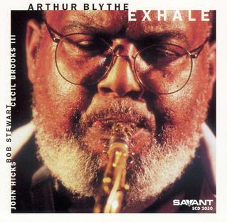 <i>Exhale</i> (Arthur Blythe album) 2003 studio album by Arthur Blythe