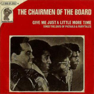 Image result for GIVE ME JUST A LITTLE MORE TIME CHAIRMAN OF THE BOARD SINGLE IMAGES