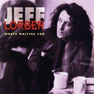 <i>Worth Waiting For</i> Jeff Lorber jazz album