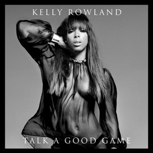 Kelly Rowland - Talk A Good Game Target Deluxe Edition (2013) mp3 320kbps
