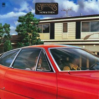 <i>Now & Then</i> (The Carpenters album) 1973 studio album by Carpenters