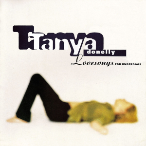 <i>Lovesongs for Underdogs</i> 1997 studio album by Tanya Donelly