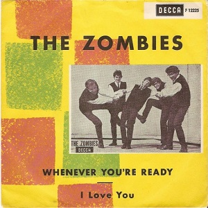 Whenever Youre Ready (The Zombies song) 1965 single by the Zombies