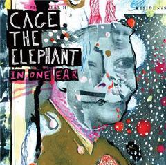In One Ear (song) 2010 single by Cage the Elephant