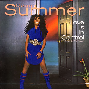 Love Is in Control (Finger on the Trigger) 1982 single by Donna Summer