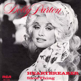 Heartbreaker (Dolly Parton song) 1978 single by Dolly Parton