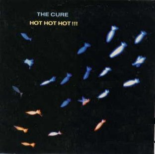 Hot Hot Hot!!! (The Cure song) 1988 single by The Cure