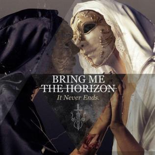 Bring Me The Horizon - It Never Ends Lyrics - YouTube