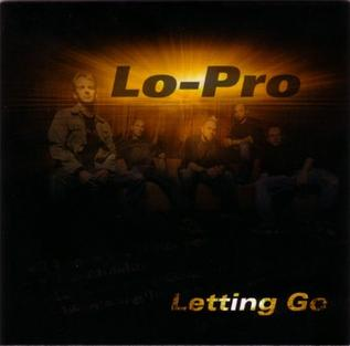 <i>Letting Go</i> (EP) 2009 EP by Lo-Pro