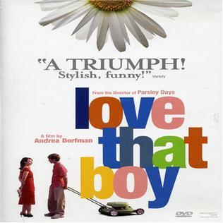 <i>Love That Boy</i> 2003 film by Andrea Dorfman