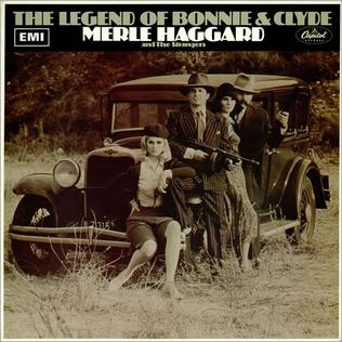 <i>The Legend of Bonnie & Clyde</i> 1968 studio album by Merle Haggard and The Strangers