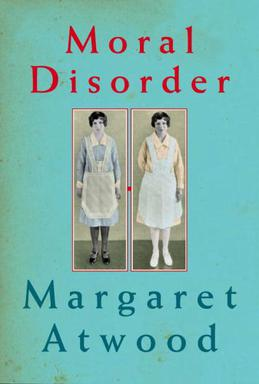margaret atwood moral disorder Margaret atwood's tale joyce carol a treasure trove for non-canadian readers to whom such gifted canadian poets and writers as susanna moodie, margaret avison, margaret out of the relatively staid 1950s and into the moral disorder of the 1960s, atwood's unnamed narrator.
