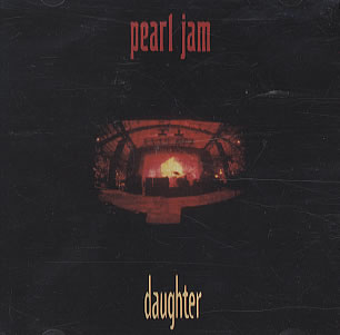 Daughter (song) 1993 single by Pearl Jam