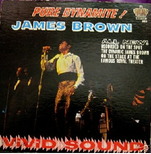 <i>Pure Dynamite! Live at the Royal</i> 1964 live album by James Brown and The Famous Flames