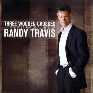 <i>Three Wooden Crosses: The Inspirational Hits of Randy Travis</i> compilation album