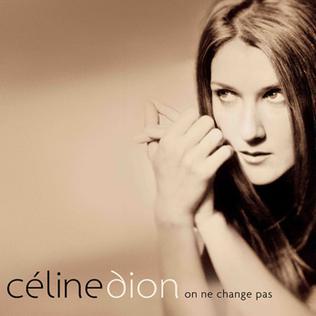 <i>On ne change pas</i> 2005 greatest hits album by Celine Dion