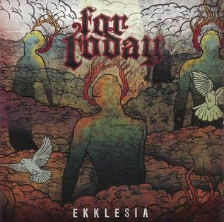 <i>Ekklesia</i> (album) 2008 studio album by For Today