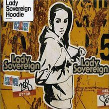 Hoodie (Lady Sovereign song) 2005 single by Lady Sovereign