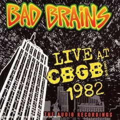 <i>Live at CBGB 1982</i> live album by Bad Brains