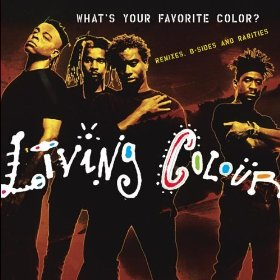<i>Whats Your Favorite Color?: Remixes, B-Sides and Rarities</i> 2005 compilation album by Living Colour