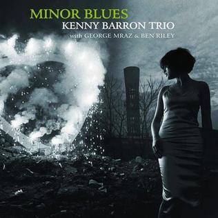 <i>Minor Blues</i> 2009 studio album by Kenny Barron Trio