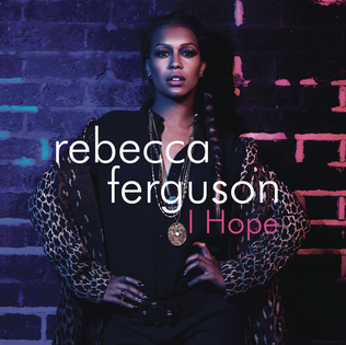 I Hope (Rebecca Ferguson song) 2013 single by Rebecca Ferguson