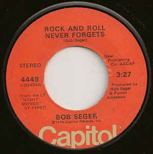 Rock and Roll Never Forgets 1977 single by Bob Seger & The Silver Bullet Band