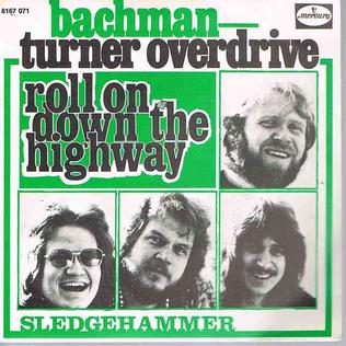 Roll On down the Highway 1975 single by Bachman–Turner Overdrive