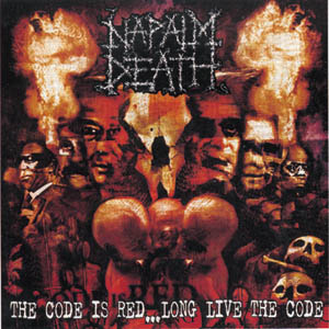 <i>The Code Is Red...Long Live the Code</i> 2005 studio album by Napalm Death