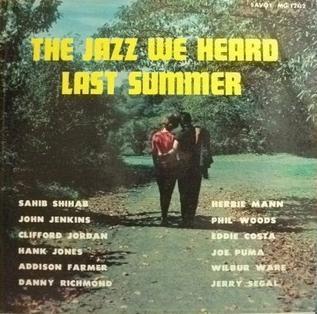 <i>The Jazz We Heard Last Summer</i> 1957 studio album by Sahib Shihab/Herbie Mann